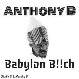 MASSIVE B -ANTHONY B -- BABYLON BITCH